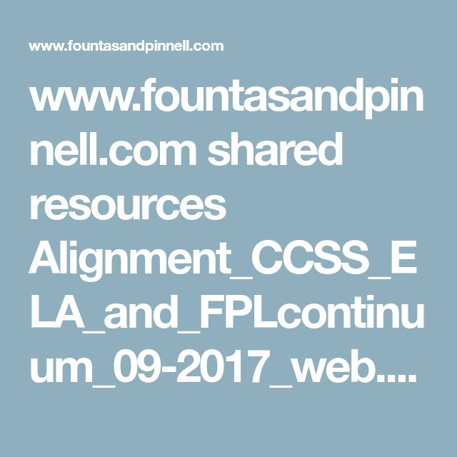 www.fountasandpinnell.com shared resources Alignment_CCSS_ELA_and_FPLcontinuum_09-2017_web.pdf