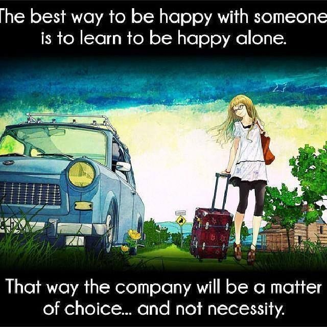 Relationship - Learn to be happy alone  #Alone, #Happy