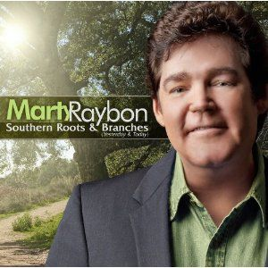 Marty Raybon - Southern Roots & Branches (Yesterday & Today), Release date: April 10, 2012