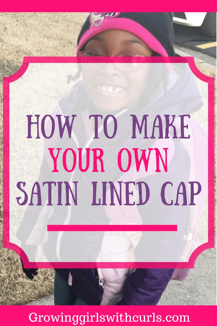 How to make your own satin lined cap at home to help keep your hair frizz free and moisturized on the go.