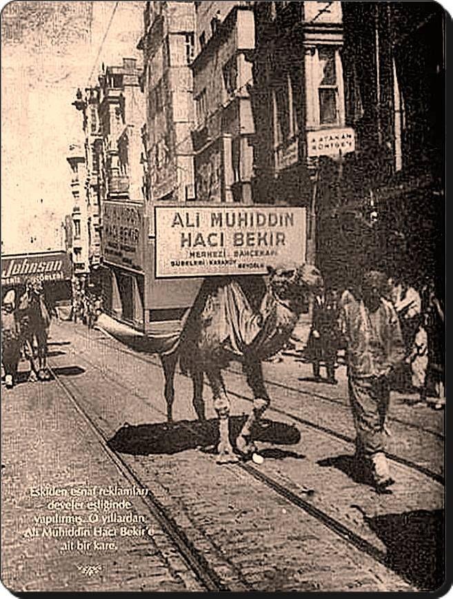 İstiklal caddesi - 1930 lar eskiden reklamlar deve üzerinde yapılırmış..??meğer eskiler ne güzel,,ne doğalmış..