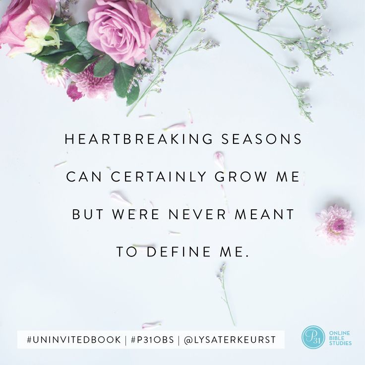 """Heartbreaking seasons can certainly grow me but were never meant to define me."" - Lysa TerKeurst #UninvitedBook 