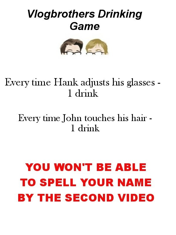 Vlogbrothers drinking game