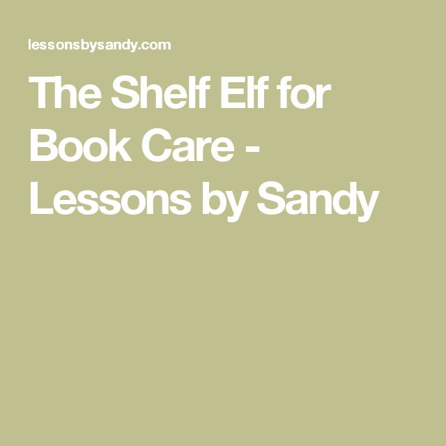 The Shelf Elf for Book Care - Lessons by Sandy                              …