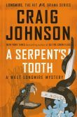 A Serpent's Tooth: A Walt Longmire Mystery -- According to one of our librarians in South Dakota, parts of this book is set in Belle Fourche AND it references the librarian IN Belle Fourche!! Thanks Peg!!!  Author's site: http://www.craigallenjohnson.com/