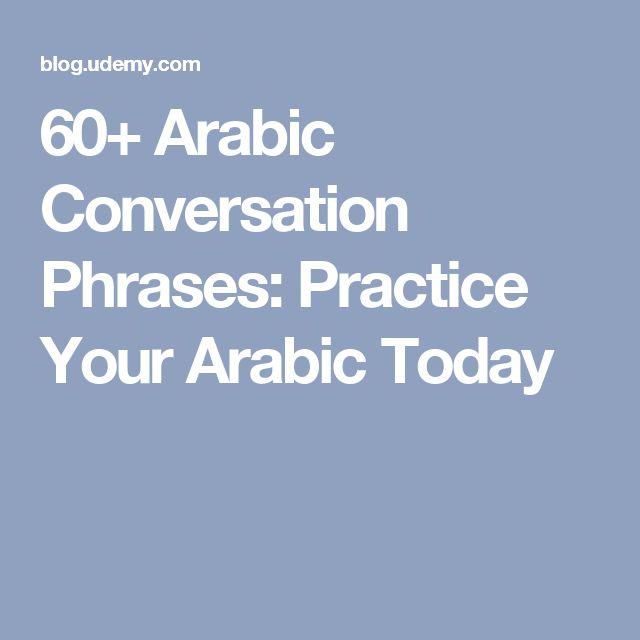 60+ Arabic Conversation Phrases: Practice Your Arabic Today