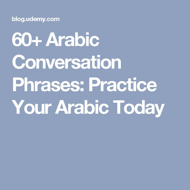 60+ Arabic Conversation Phrases: Practice Your Arabic Today