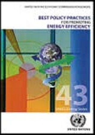 Best policy practices for promoting energy efficiency: a structured framework of best practices in policies to promote energy efficiency for climate change mitigation and sustainable development. (PRINT) http://biblioteca.eclac.org/record=b1252805~S0*spi Highlight best policy practices for promoting energy efficiency in the UNECE region and beyond.