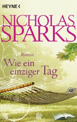 Wie ein einziger Tag: Roman (German Edition) by Nicholas Sparks, http://www.amazon.com/dp/B00BWOTI7Y/ref=cm_sw_r_pi_dp_W8oksb1DC5KFZ