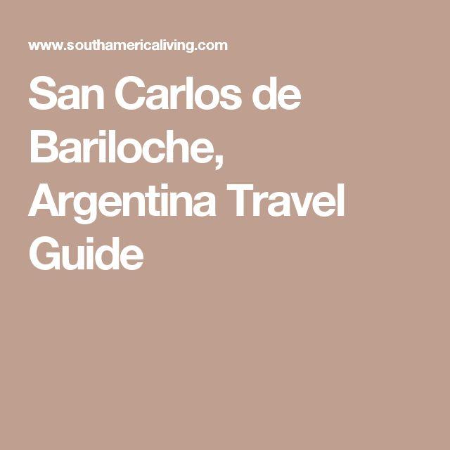 San Carlos de Bariloche, Argentina Travel Guide