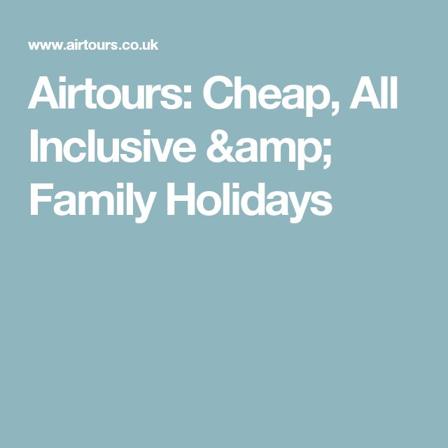 Airtours: Cheap, All Inclusive & Family Holidays