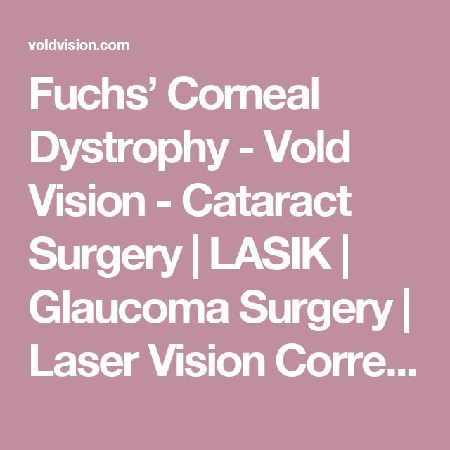 Fuchs' Corneal Dystrophy - Vold Vision - Cataract Surgery   LASIK   Glaucoma Surgery   Laser Vision Correction
