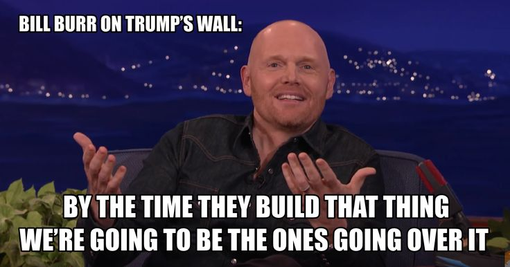 Bill Burr makes a prediction