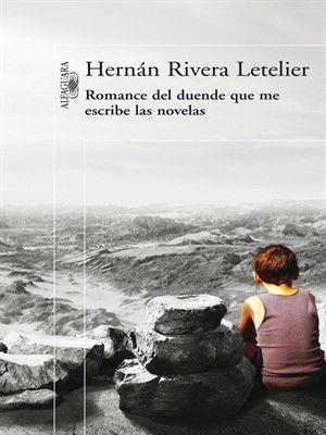 Romance del duende que escribe mis novelas, Hernan rivera letelier