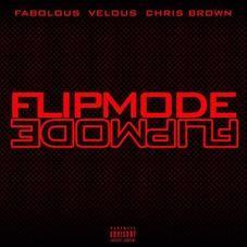 Flipmode Remix Velous Feat Fabolous Chris Brown Mp3 Download