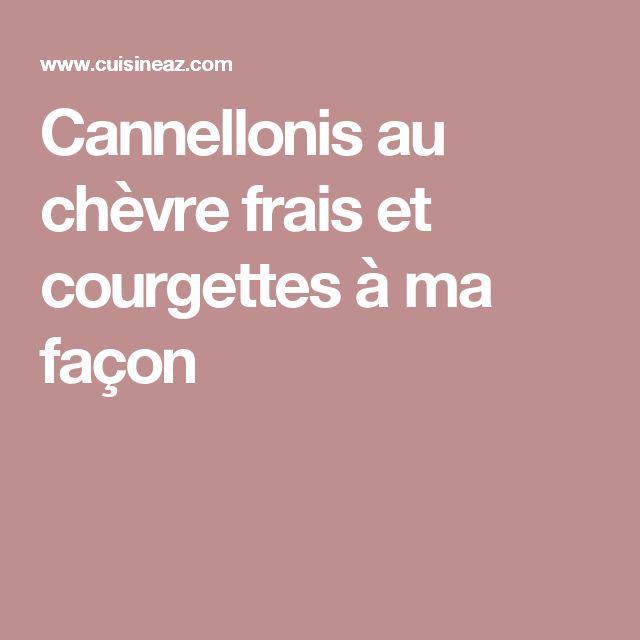 Cannellonis au chèvre frais et courgettes à ma façon