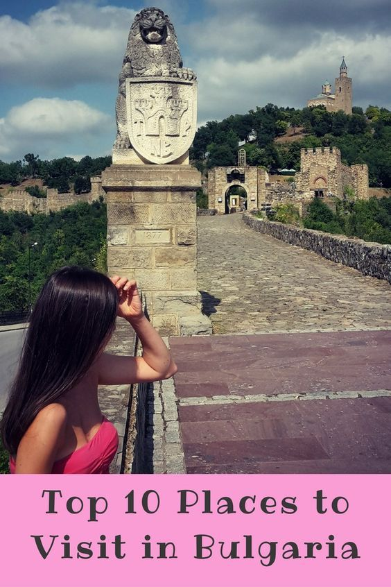 Top 10 Places to Visit in Bulgaria Places to visit in Bulgaria / Places to visit / Travel to Bulgaria / Travel around Bulgaria / Travel tips / Things to do in Bulgaria /