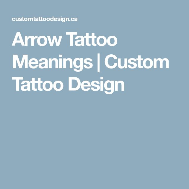 Arrow Tattoo Meanings | Custom Tattoo Design