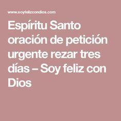 Espíritu Santo oración de petición urgente rezar tres días – Soy feliz con Dios