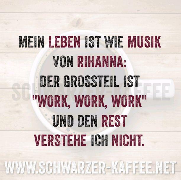 Mein Leben Ist Wie Musik Von Rihanna: Work, Work, Work Und Den Rest