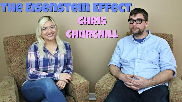 The Eisenstein Effect Ep 36 Chris Churchill - Writer, Actor, Comedian, M...