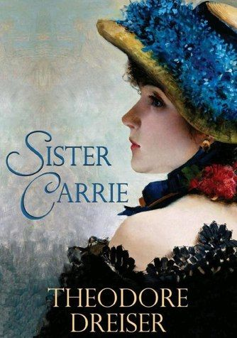 sister carrie | Blogging the Canon: Book #39 - Sister Carrie (Theodore Dreiser)