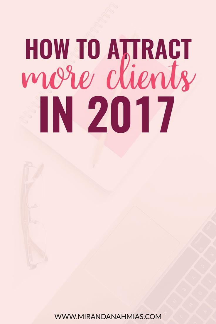 How to Attract More Clients in 2017 // Miranda Nahmias   virtual assistant   small business resources