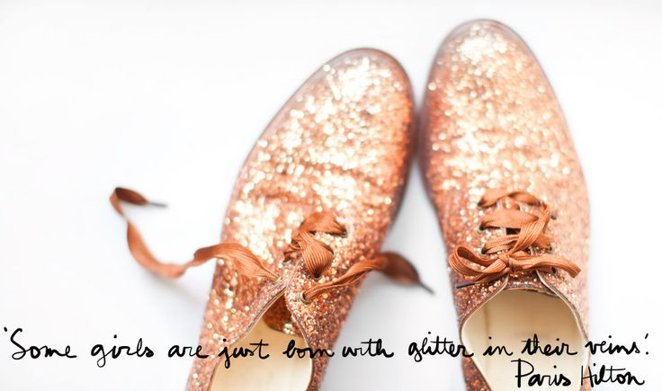 its in my veins fo sho!: Fashion, Paris Hilton, Style, Quotes, Sparkly Shoes, Glitter Girls, Glitter Shoes, Sparkle, Gold Shoes