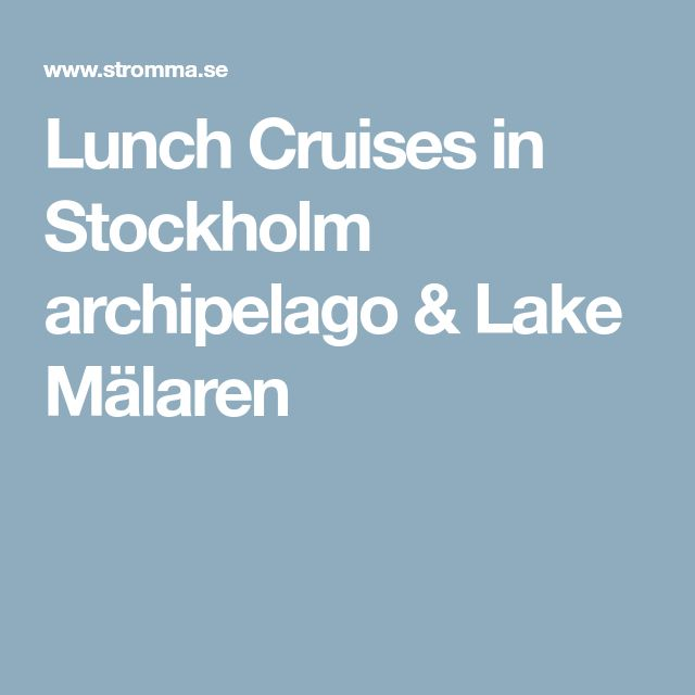 Lunch Cruises in Stockholm archipelago & Lake Mälaren