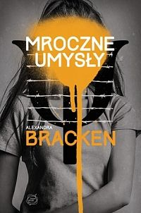 Mroczne umysły (Alexandra Bracken) – #recenzja | #Portafortunas