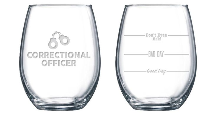 Don't Even Ask - Correctional Officer - 21 oz Stemless Wine Glass
