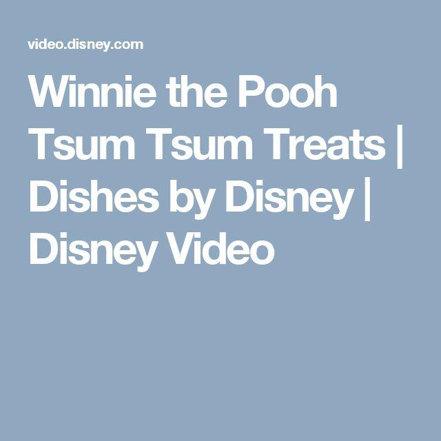 Winnie the Pooh Tsum Tsum Treats | Dishes by Disney | Disney Video