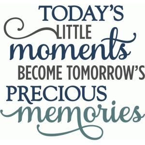 Silhouette Design Store - View Design #59208: today's moments tomorrow's memories - layered phrase