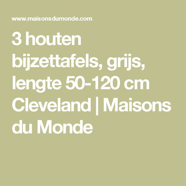 3 houten bijzettafels, grijs, lengte 50-120 cm Cleveland | Maisons du Monde