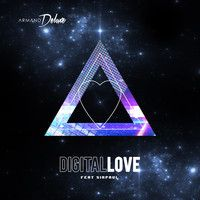 Armand Deluxe 'Digital Love' Feat. SIRPAUL by Armand Deluxe on SoundCloud