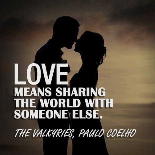 LOVE Means Sharing The World With Someone Else