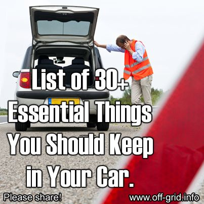 List Of 30 Essential Things You Should Keep in Your Car. I don't know how they fit all of this into their car, but some good things on this list that I don't have...