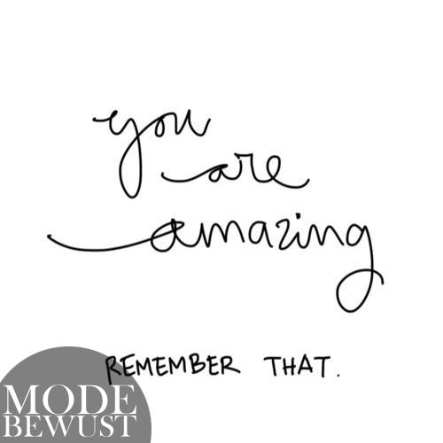 You are amazing, remember that! #quote #inspirational #fashion #mode #bewust #modebewust