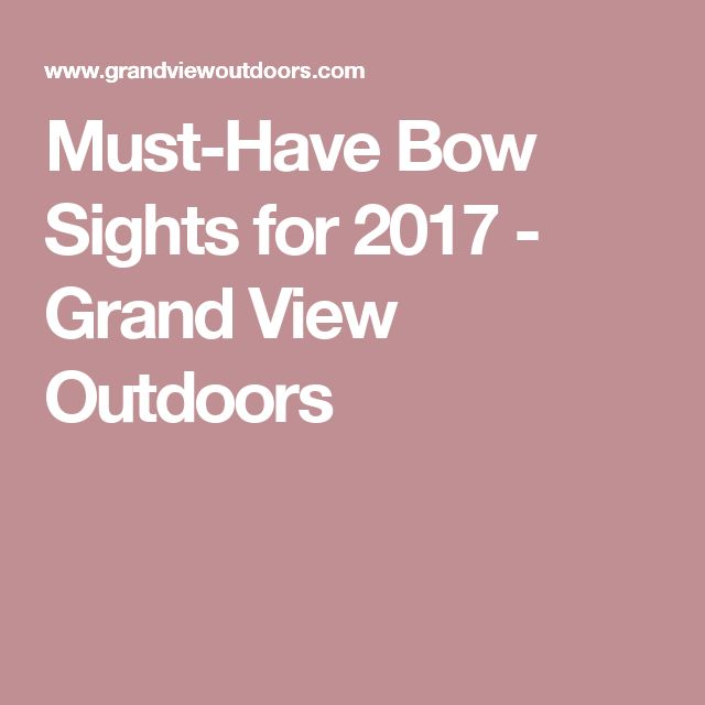 Must-Have Bow Sights for 2017 - Grand View Outdoors
