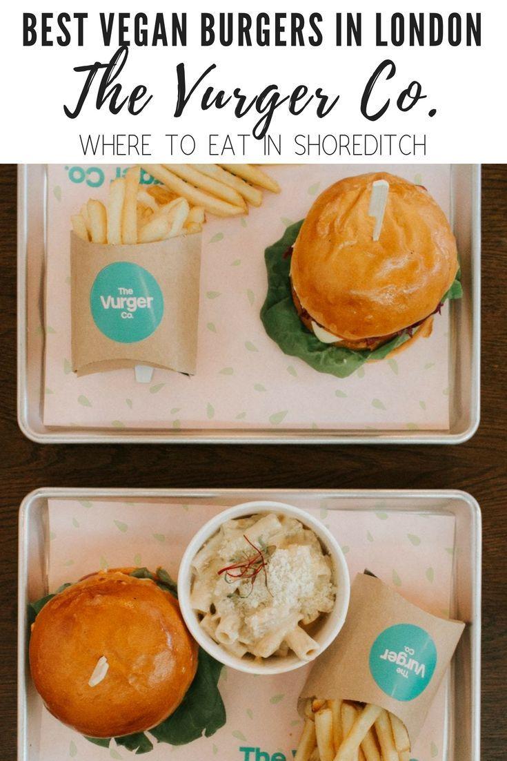 The Vurger Co Review A Vegan Burger Bar In Shoreditch Vegan Burgers Vegan Restaurants Eat