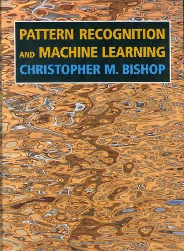 Pattern Recognition and Machine Learning (Information Science and Statistics) by Christopher M. Bishop. $62.98. Author: Christopher M. Bishop. Publisher: Springer; 1st ed. 2006. Corr. 2nd printing edition (October 1, 2007). Edition - 1st ed. 2006. Corr. 2nd printing. 738 pages. Publication: October 1, 2007