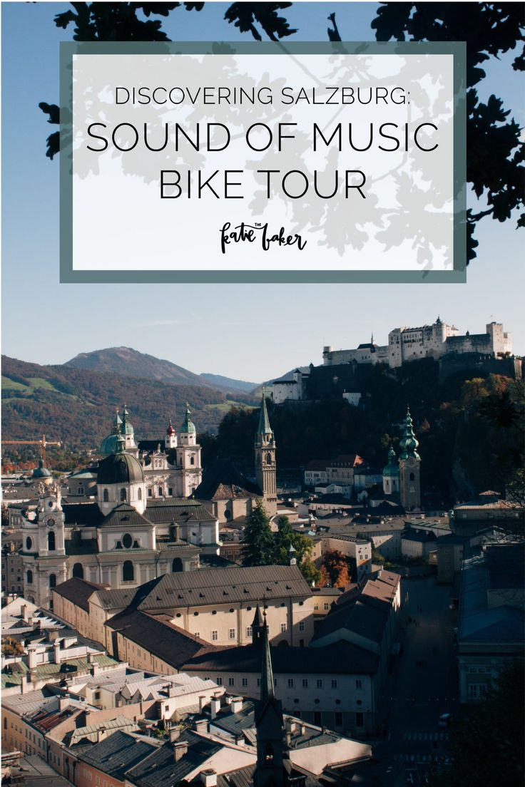 Discovering Salzburg: Sound of Music Bike Tour The Katie Baker