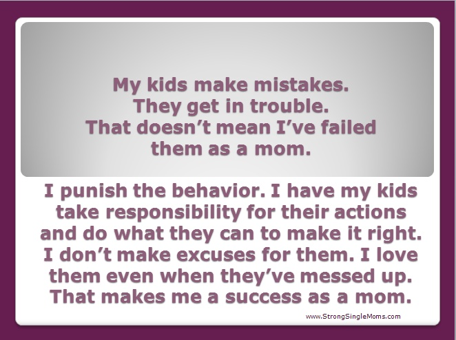 My kids mess up. That doesn't mean I'm a bad mom.  If I expected them to be perfect all the time...THAT would make me a bad mom!