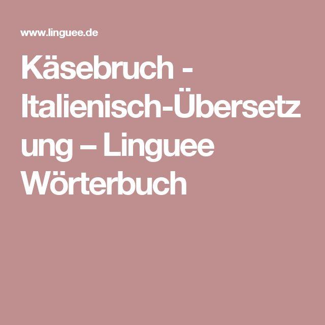 Käsebruch - Italienisch-Übersetzung – Linguee Wörterbuch