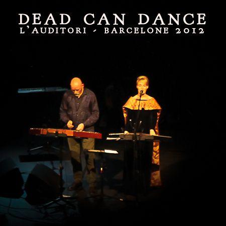 Dead Can Dance- L'Auditori- Barcelone2012