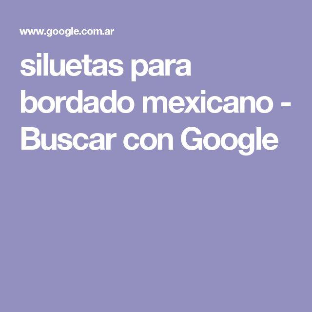 siluetas para bordado mexicano - Buscar con Google