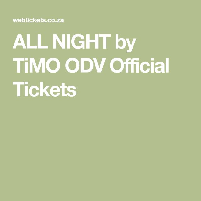 ALL NIGHT by TiMO ODV Official Tickets