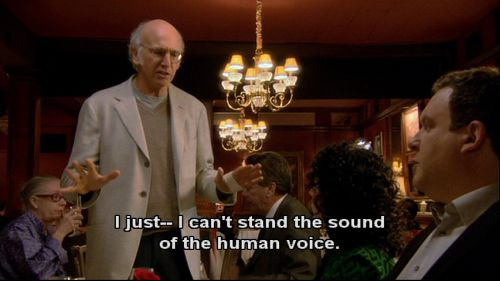 "When he explained one of his pet peeves. | 21 Iconic Larry David Lines From ""Curb Your Enthusiasm"""