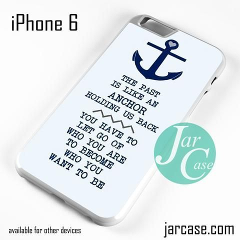 Anchor Quotes - Z Phone case for iPhone 6 and other iPhone devices