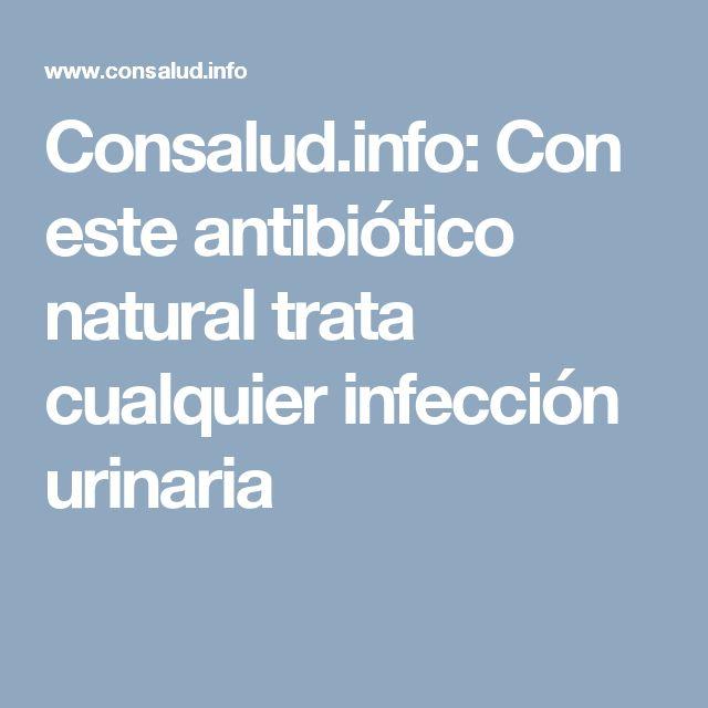 Consalud.info: Con este antibiótico natural trata cualquier infección urinaria